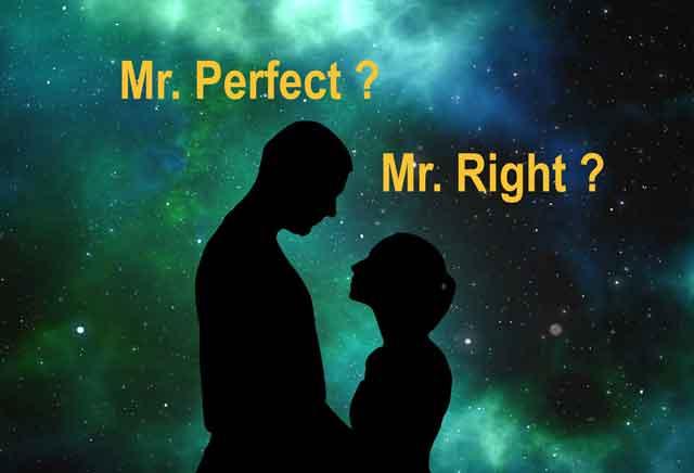 Mr. Perfect or Mr. Right ?